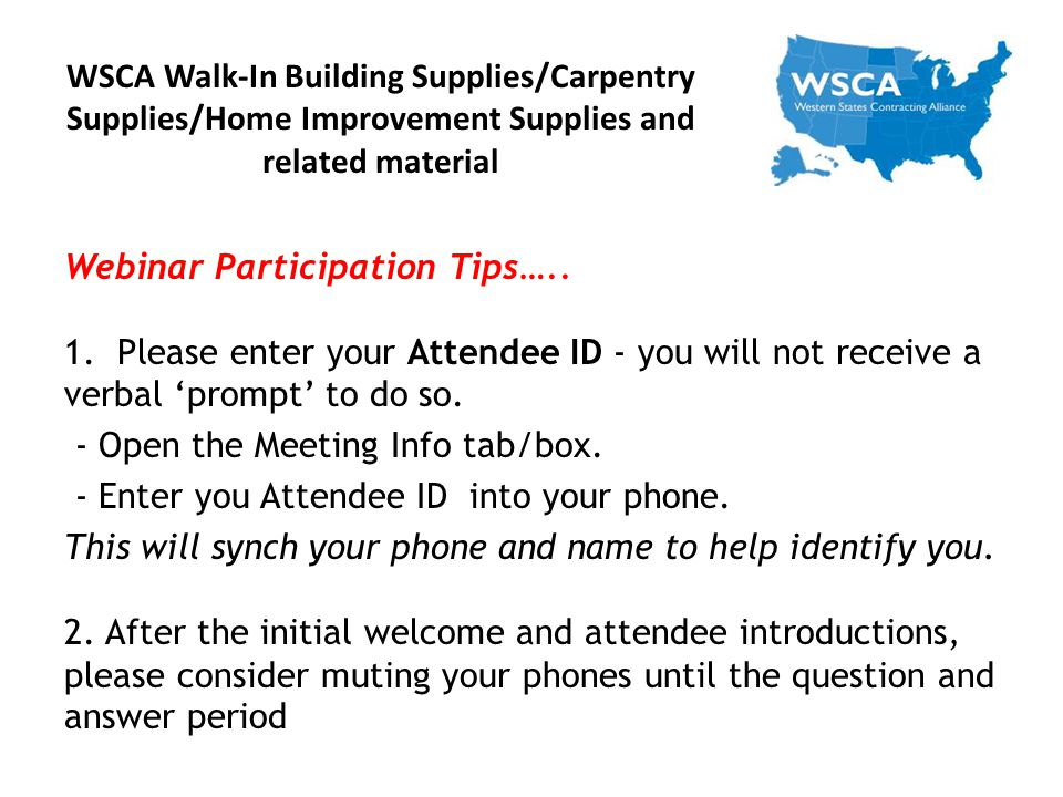 WSCA Walk-In Building Supplies/Carpentry Supplies/Home Improvement Supplies and related material Webinar Participation Tips…..