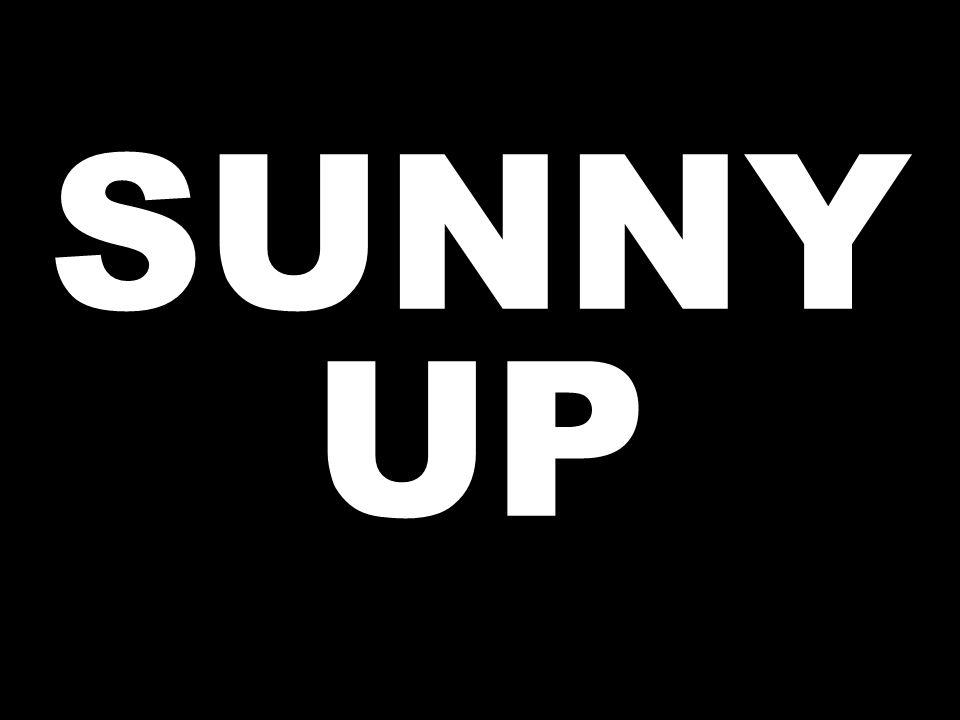 SUNNY UP