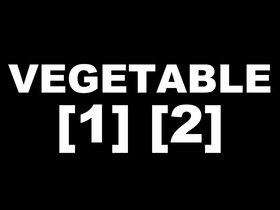 VEGETABLE [1] [2]