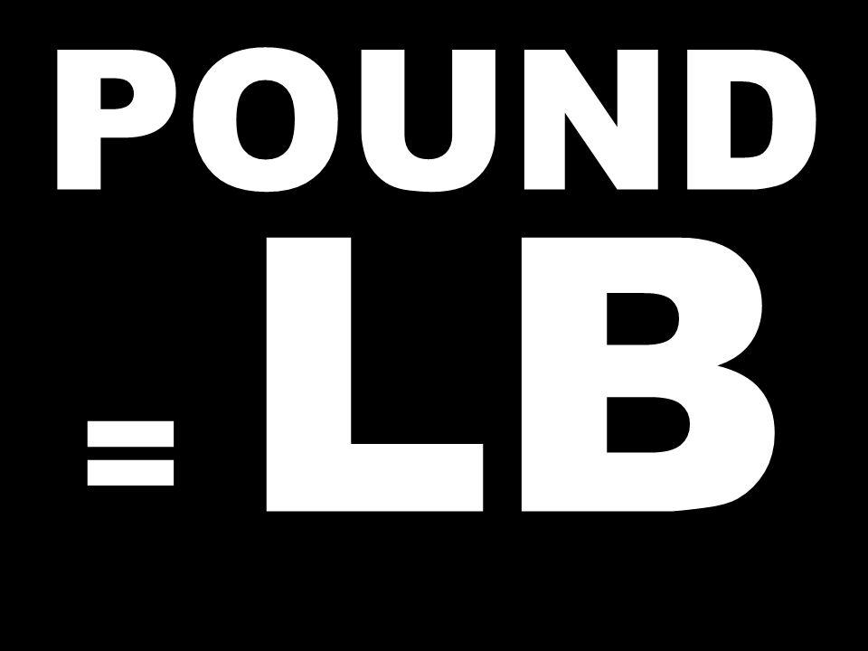POUND = LB