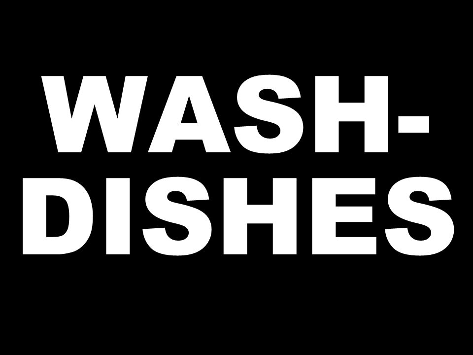 WASH- DISHES