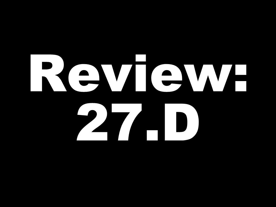 Review: 27.D