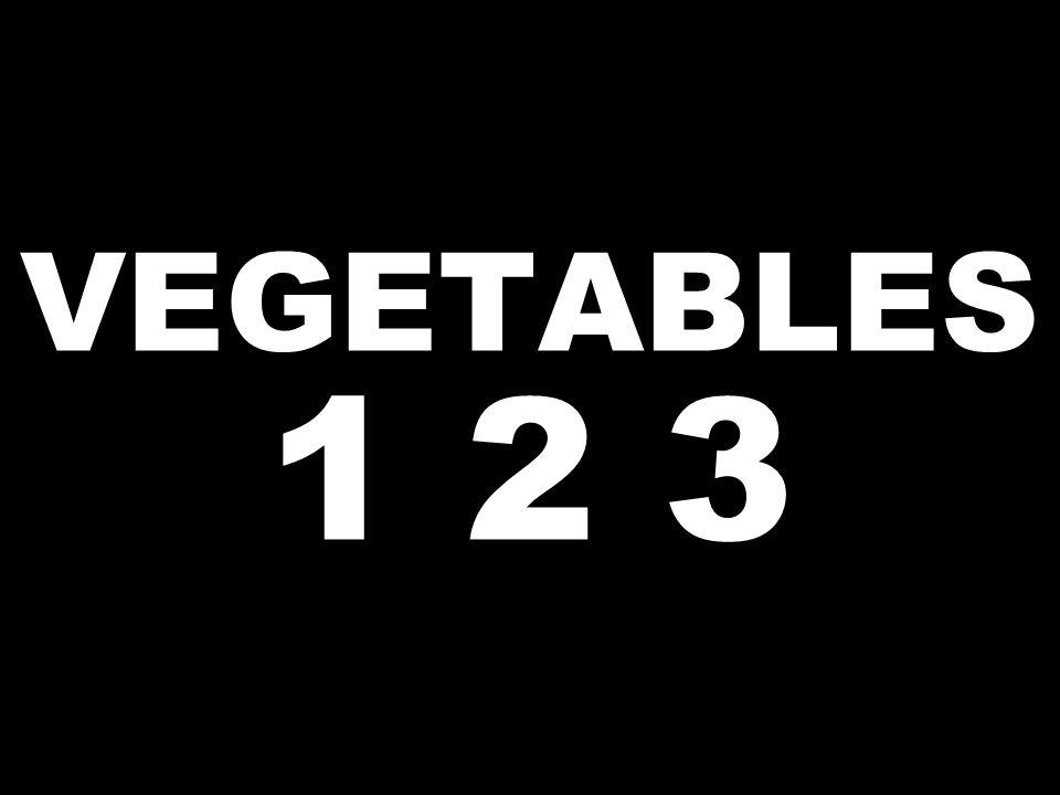 VEGETABLES 1 2 3