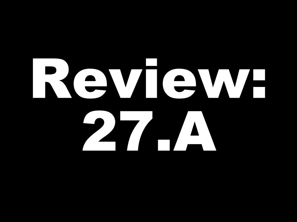 Review: 27.A