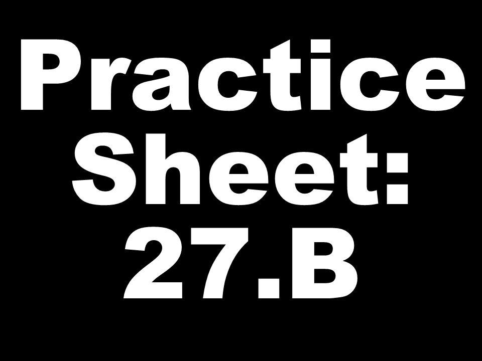 Practice Sheet: 27.B