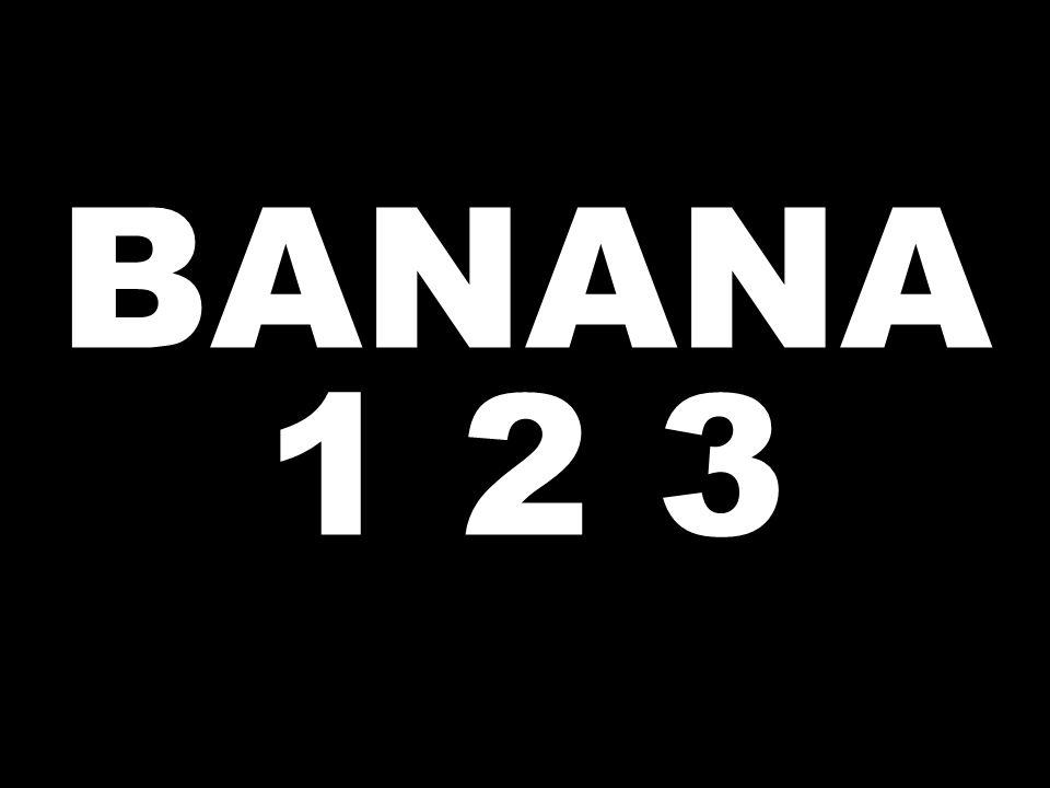 BANANA 1 2 3