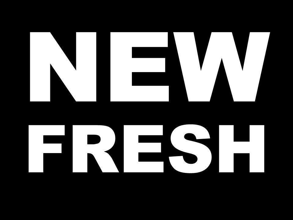 NEW FRESH