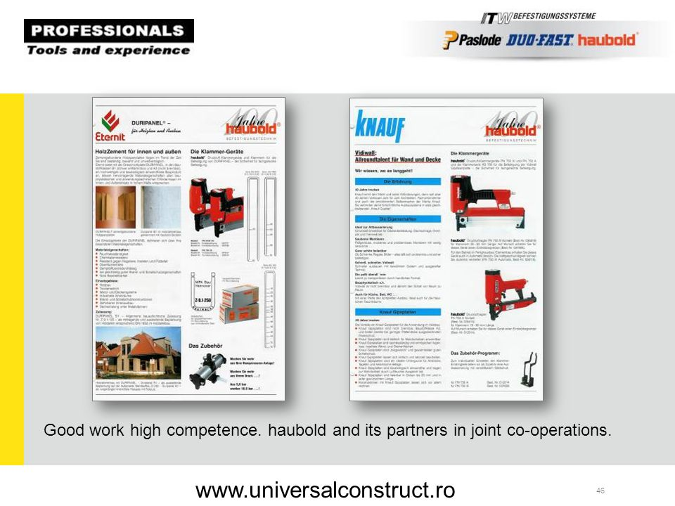 46 Good work high competence. haubold and its partners in joint co-operations. www.universalconstruct.ro