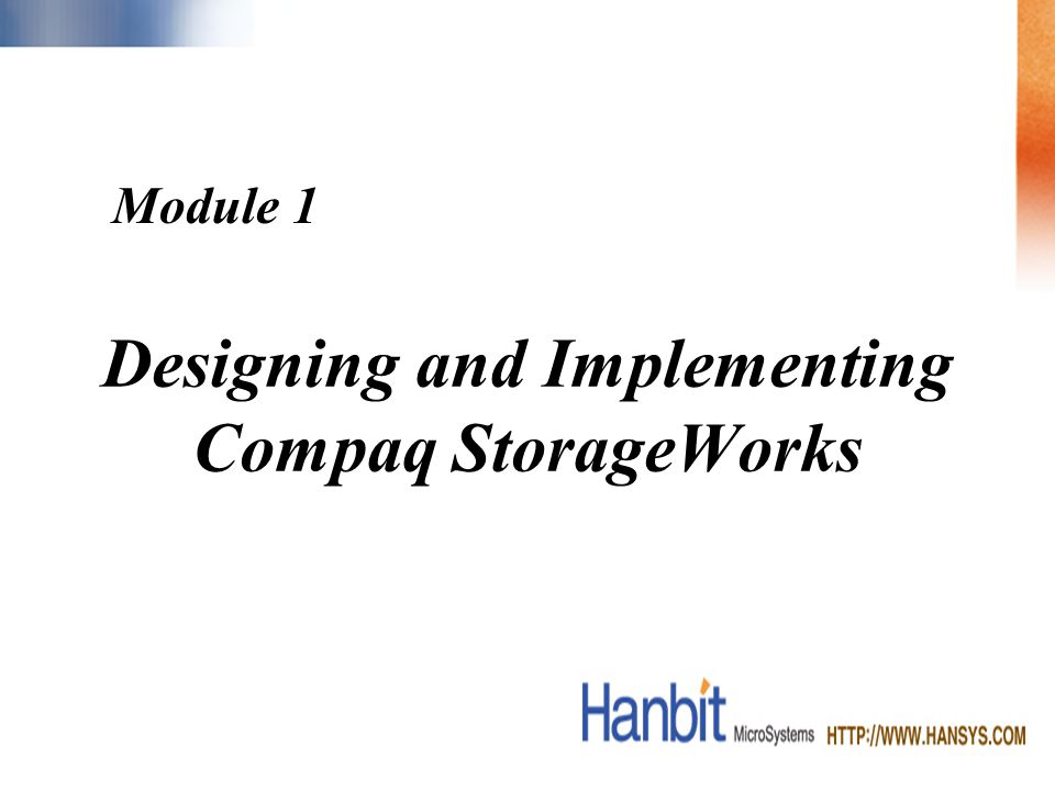 Designing and Implementing Compaq StorageWorks Module 1