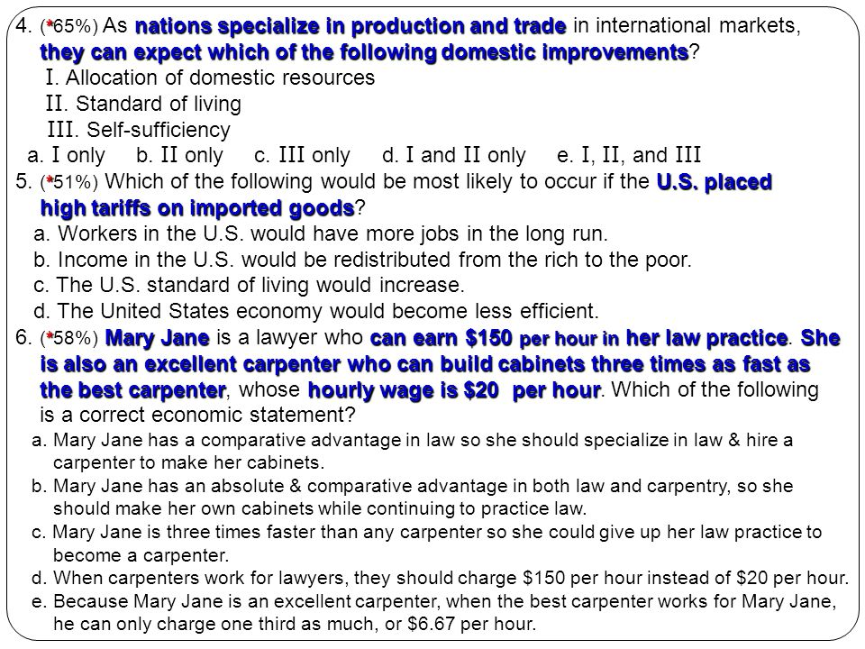* nations specialize in production and trade 4. (*65%) As nations specialize in production and trade in international markets, they can expect which o
