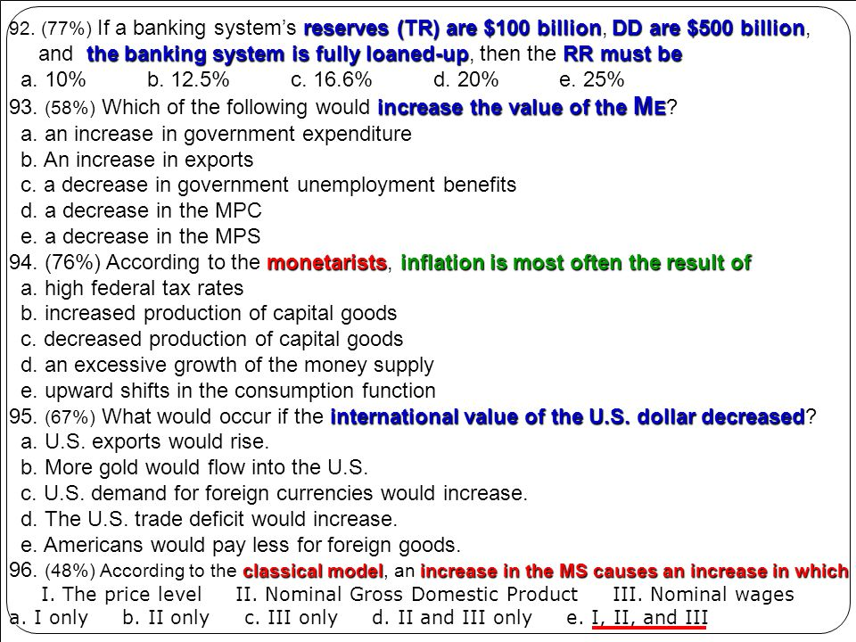 reserves (TR) are $100 billionDD are $500 billion 92. (77%) If a banking systems reserves (TR) are $100 billion, DD are $500 billion, the banking syst