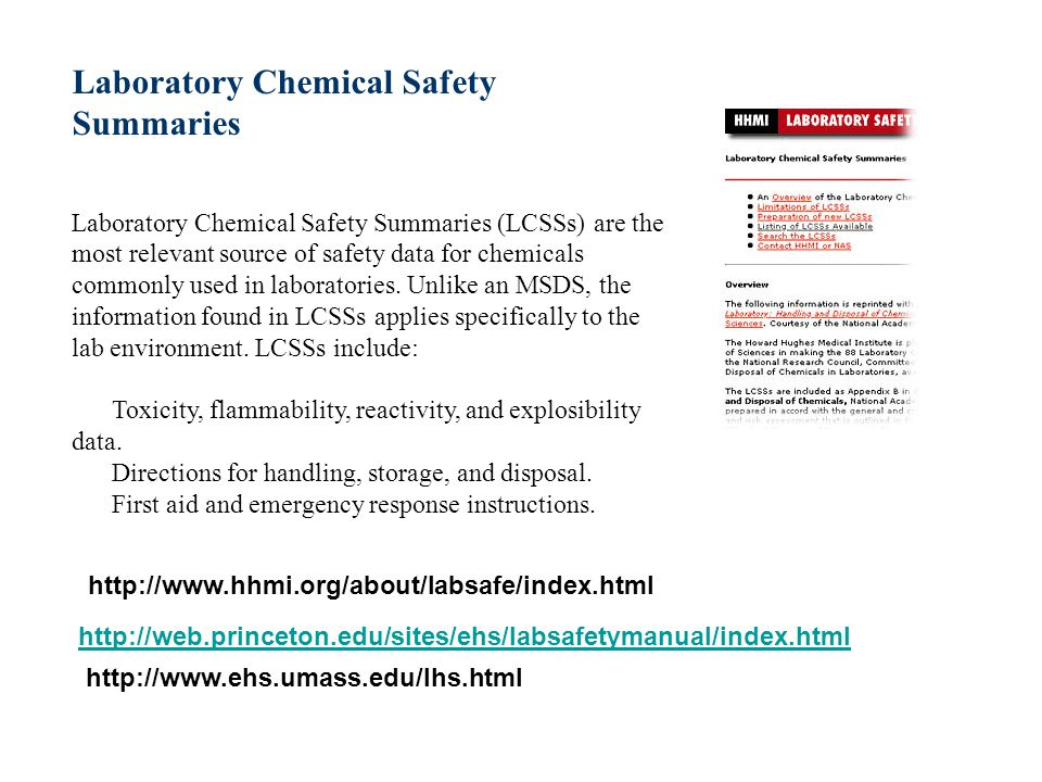 Laboratory Chemical Safety Summaries Laboratory Chemical Safety Summaries (LCSSs) are the most relevant source of safety data for chemicals commonly used in laboratories.