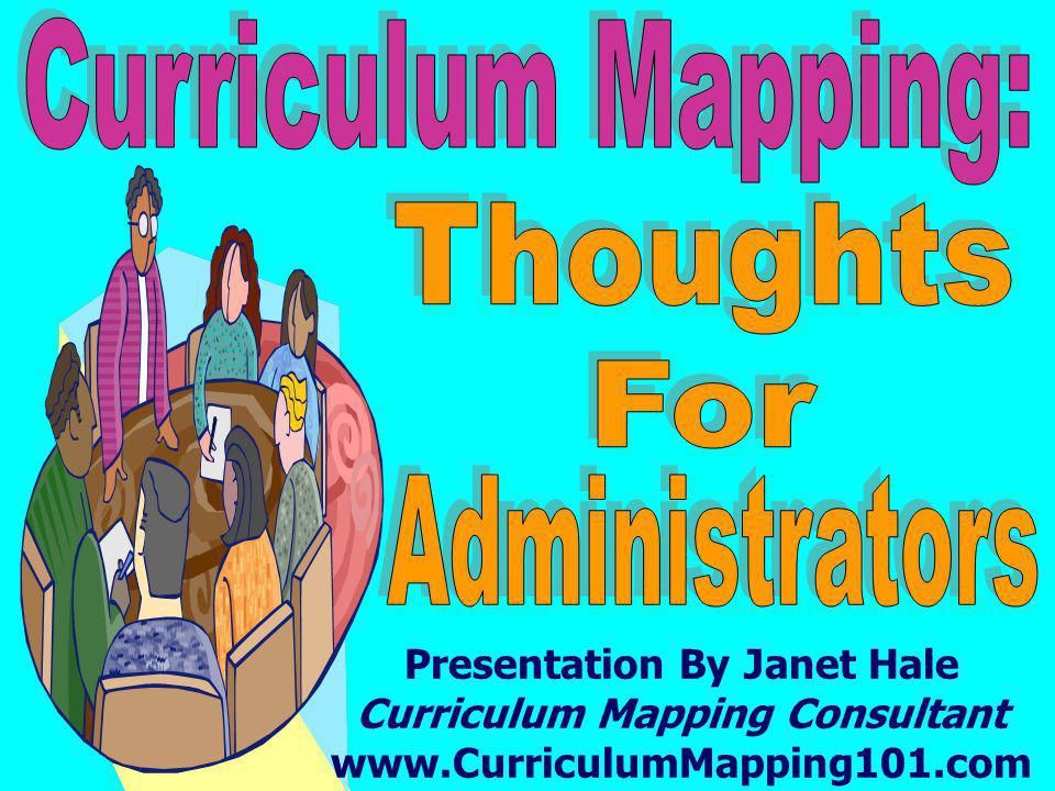 Mapping the Big Picture 1997, ASCD Getting Results with Curriculum Mapping 2004, ASCD All that is shared in this slideshow is based on the work of Dr.