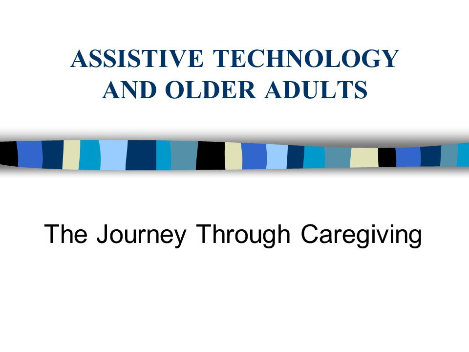 Modifications for mobility Remove cords or place cords out of the way for safety and easier mobility.