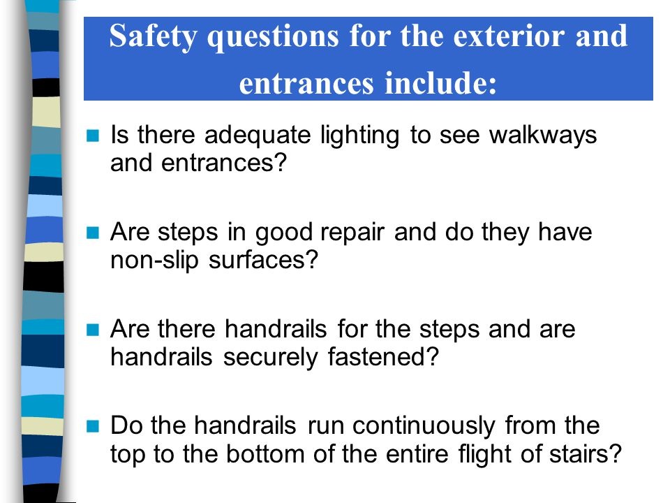 Are walkways and entrances free of objects that could be tripped over.
