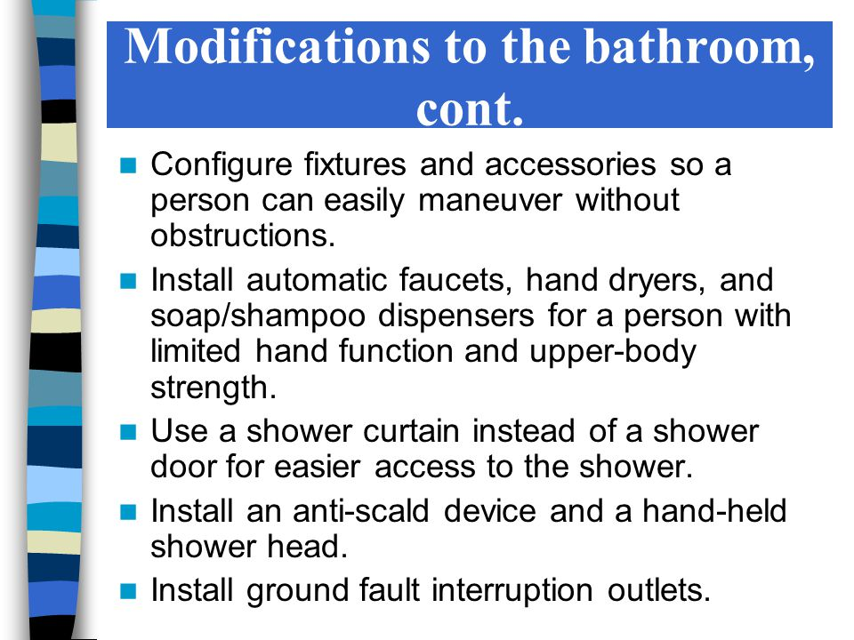 Modifications to the bathroom, cont.