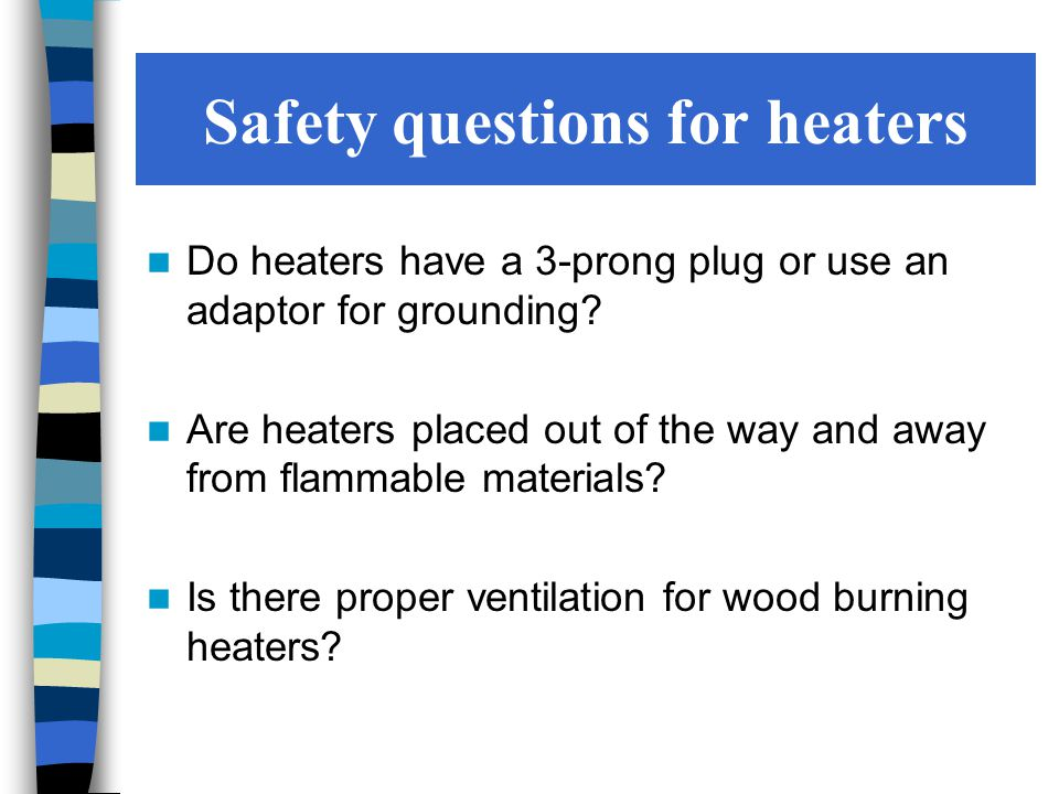 Safety questions for heaters Do heaters have a 3-prong plug or use an adaptor for grounding.
