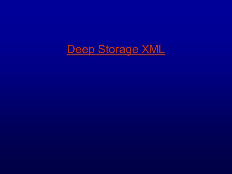 Deep Storage XML