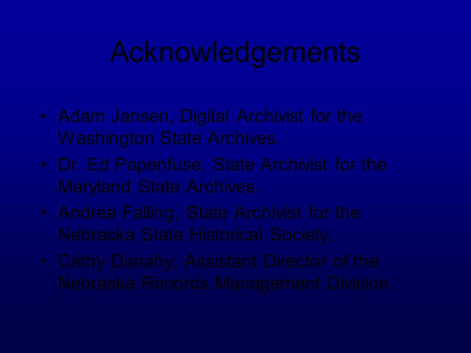 Acknowledgements Adam Jansen, Digital Archivist for the Washington State Archives.