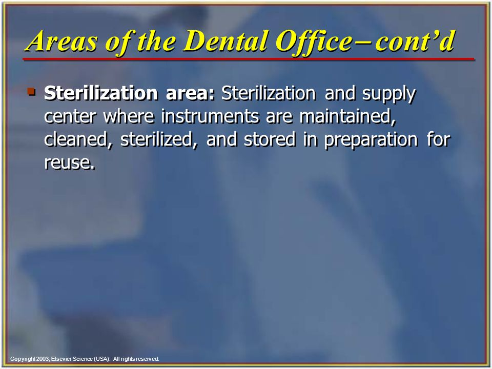 Copyright 2003, Elsevier Science (USA). All rights reserved. Sterilization area: Sterilization and supply center where instruments are maintained, cle