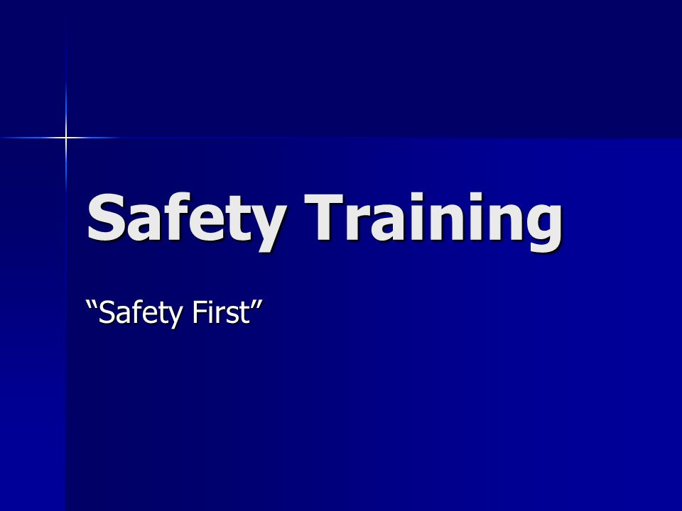 Safety Training Safety First