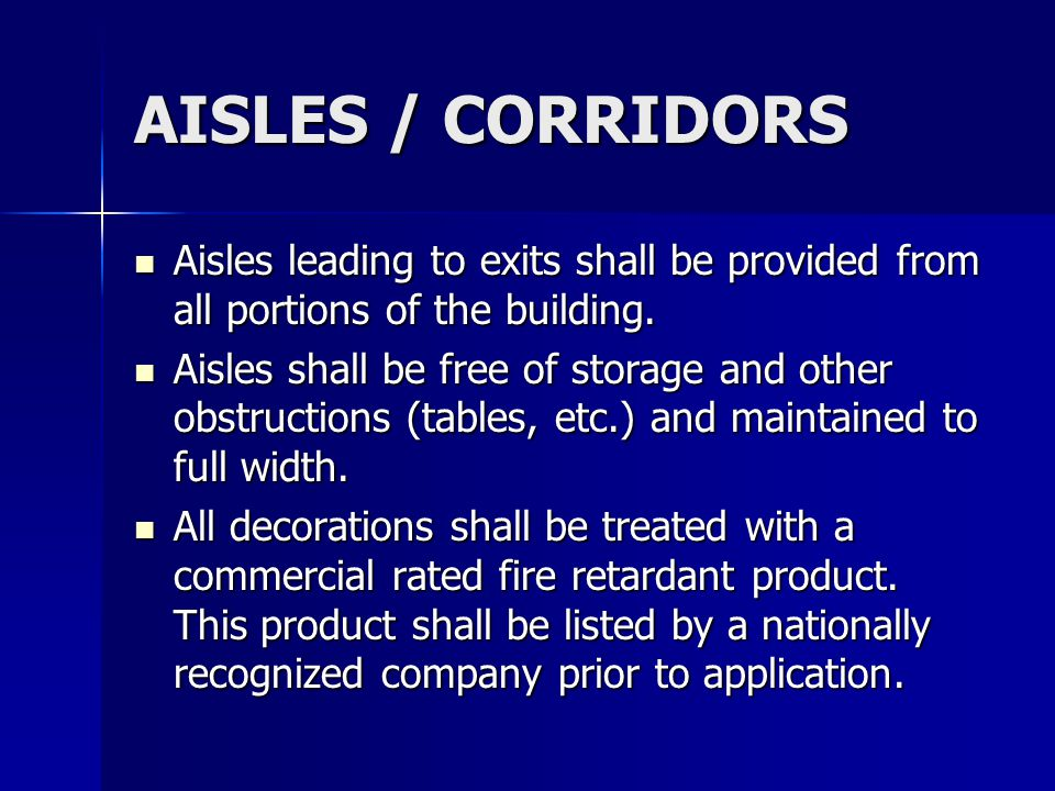 AISLES / CORRIDORS Aisles leading to exits shall be provided from all portions of the building.
