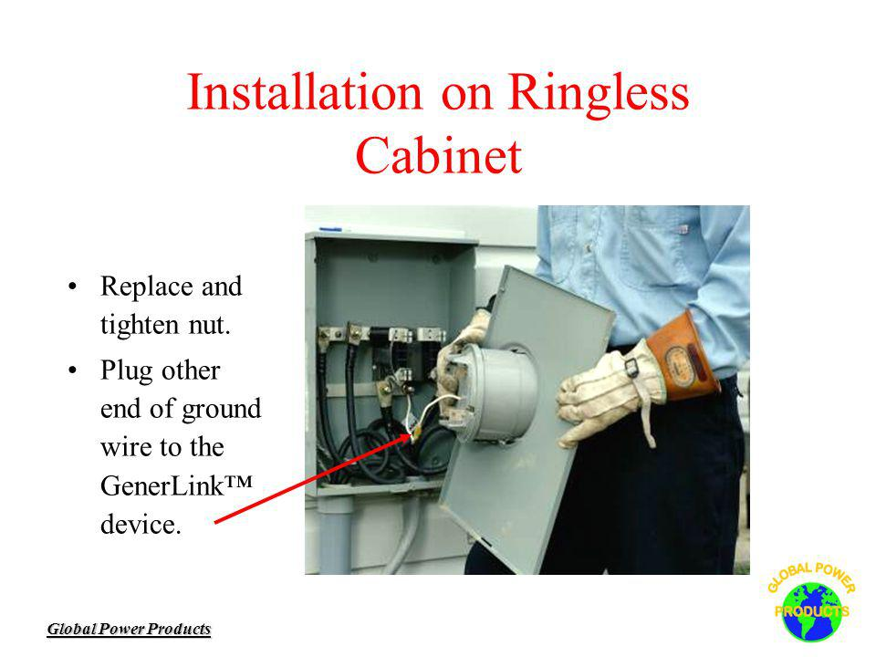 Global Power Products Installation on Ringless Cabinet Replace and tighten nut.