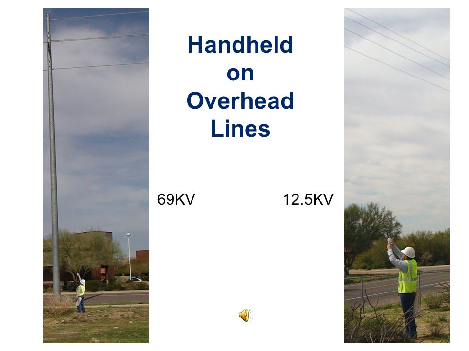 Handheld on Overhead Lines 69KV12.5KV