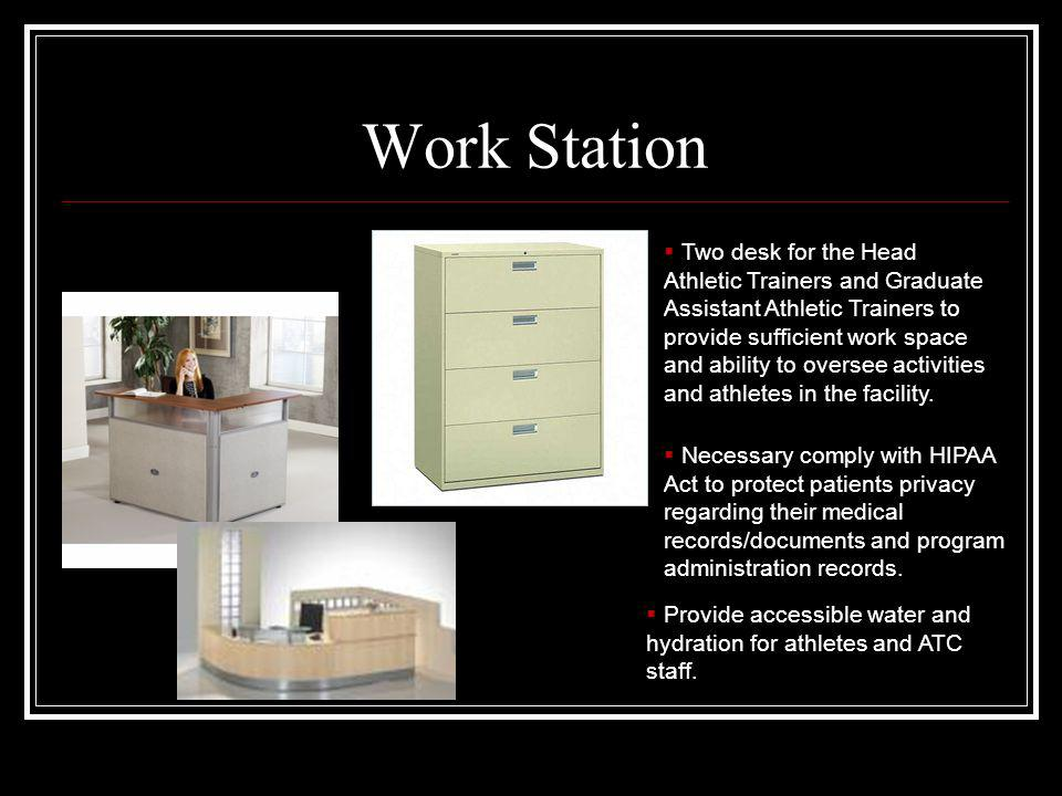 Work Station Two desk for the Head Athletic Trainers and Graduate Assistant Athletic Trainers to provide sufficient work space and ability to oversee activities and athletes in the facility.