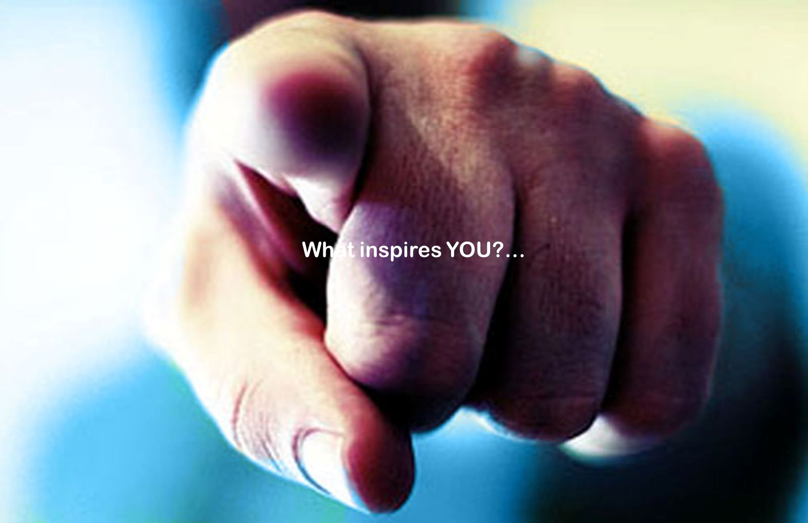 What inspires YOU …
