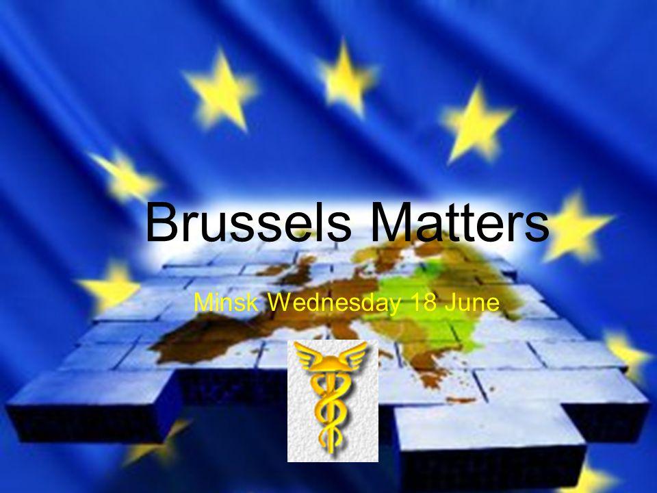Brussels Matters Minsk Wednesday 18 June