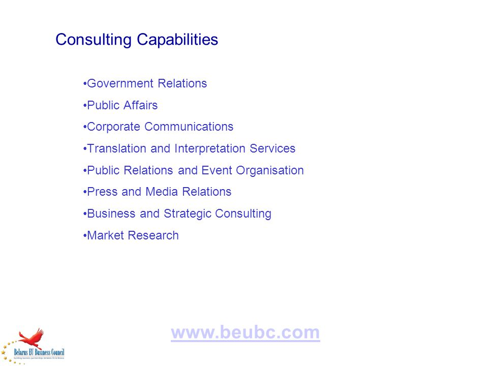 Consulting Capabilities Government Relations Public Affairs Corporate Communications Translation and Interpretation Services Public Relations and Event Organisation Press and Media Relations Business and Strategic Consulting Market Research