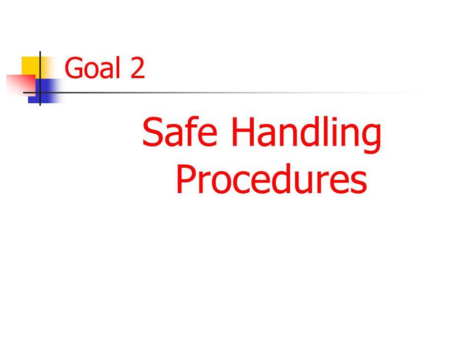 Goal 2 Safe Handling Procedures