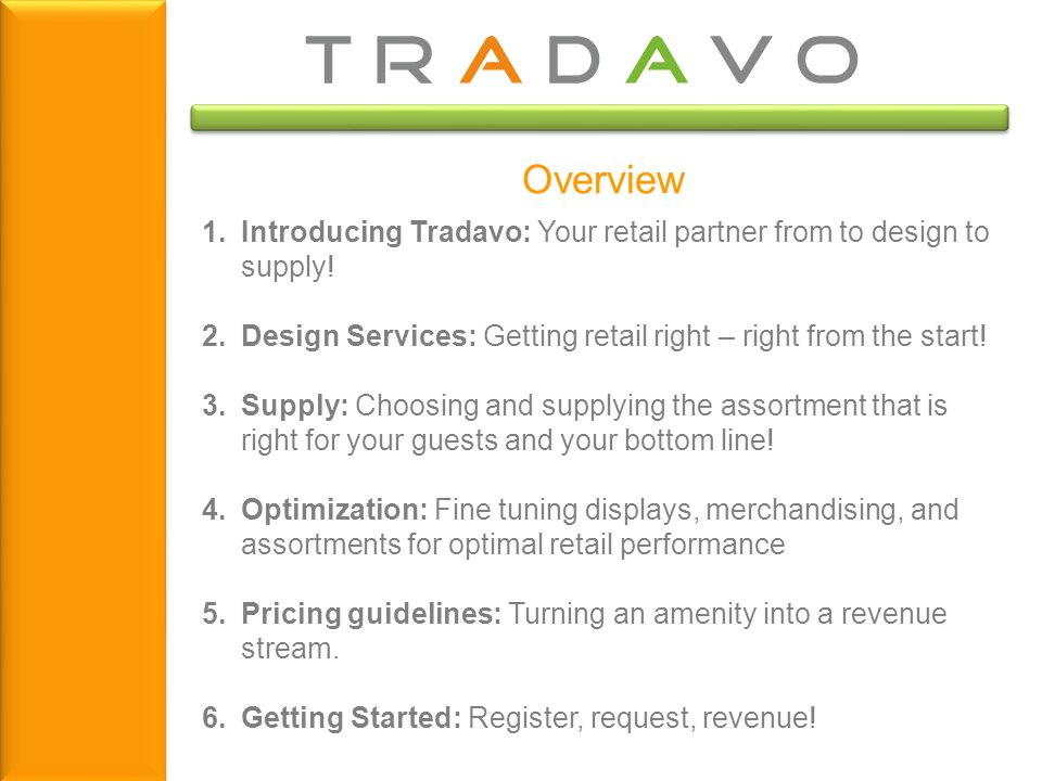 Overview 1.Introducing Tradavo: Your retail partner from to design to supply! 2.Design Services: Getting retail right – right from the start! 3.Supply