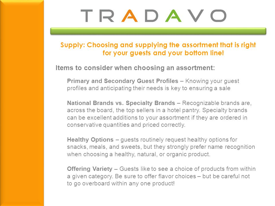 Supply: Choosing and supplying the assortment that is right for your guests and your bottom line.