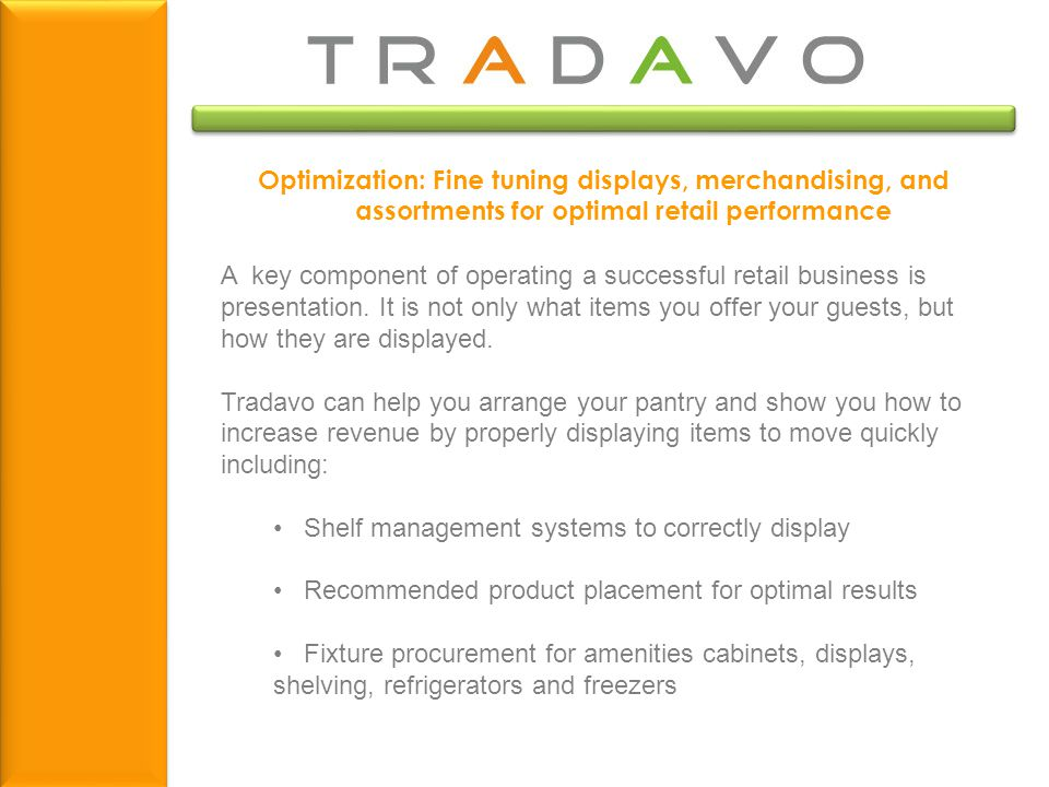 Optimization: Fine tuning displays, merchandising, and assortments for optimal retail performance A key component of operating a successful retail business is presentation.