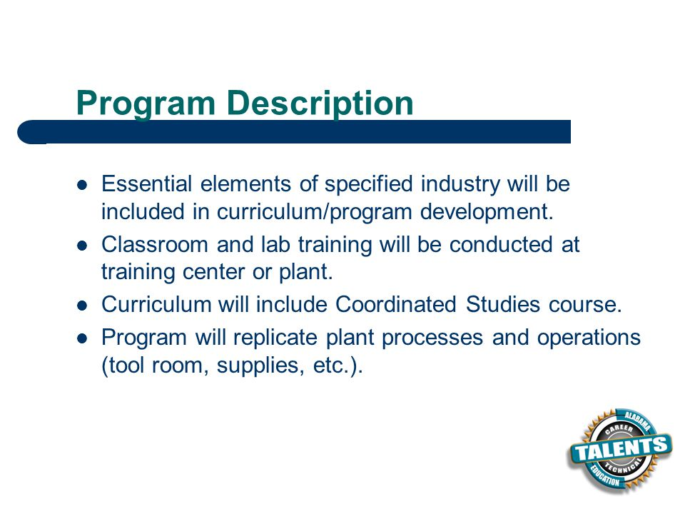 Program Description Essential elements of specified industry will be included in curriculum/program development.