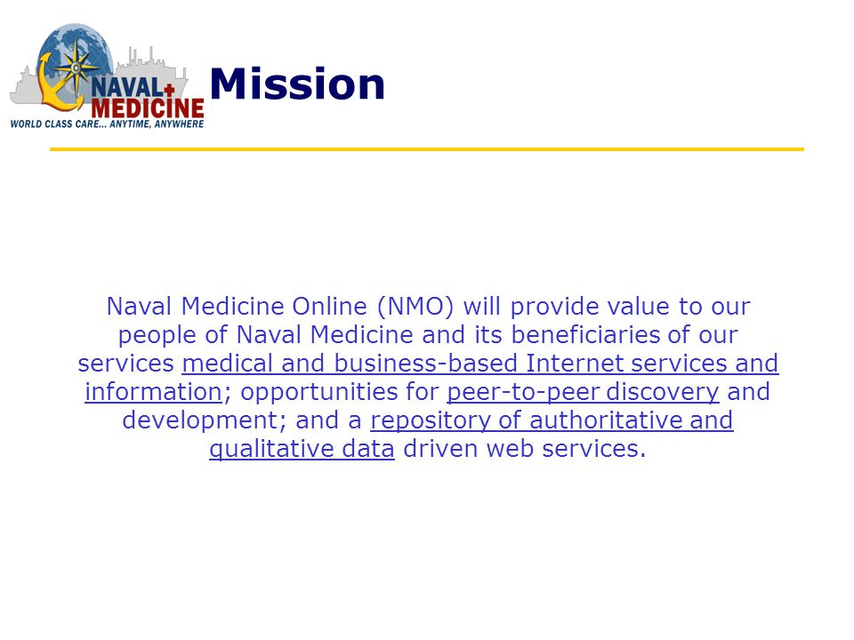 Naval Medicine Online …is Naval Medicines new online presence reaching out to its customers including over 2.6 million beneficiaries.