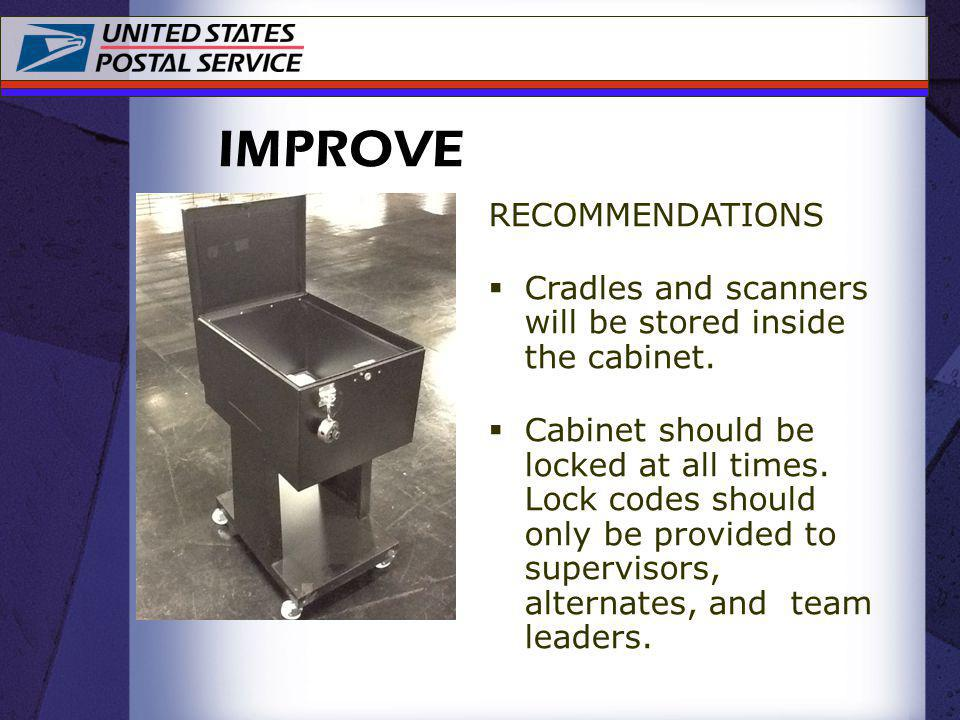 RECOMMENDATIONS Cradles and scanners will be stored inside the cabinet. Cabinet should be locked at all times. Lock codes should only be provided to s