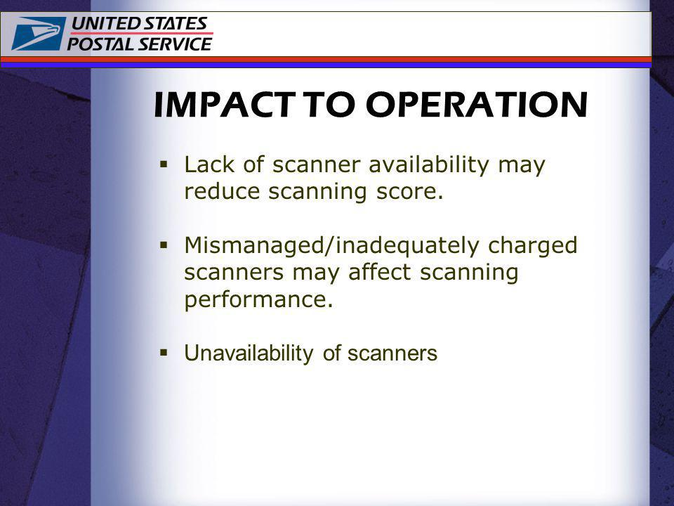 Lack of scanner availability may reduce scanning score. Mismanaged/inadequately charged scanners may affect scanning performance. Unavailability of sc