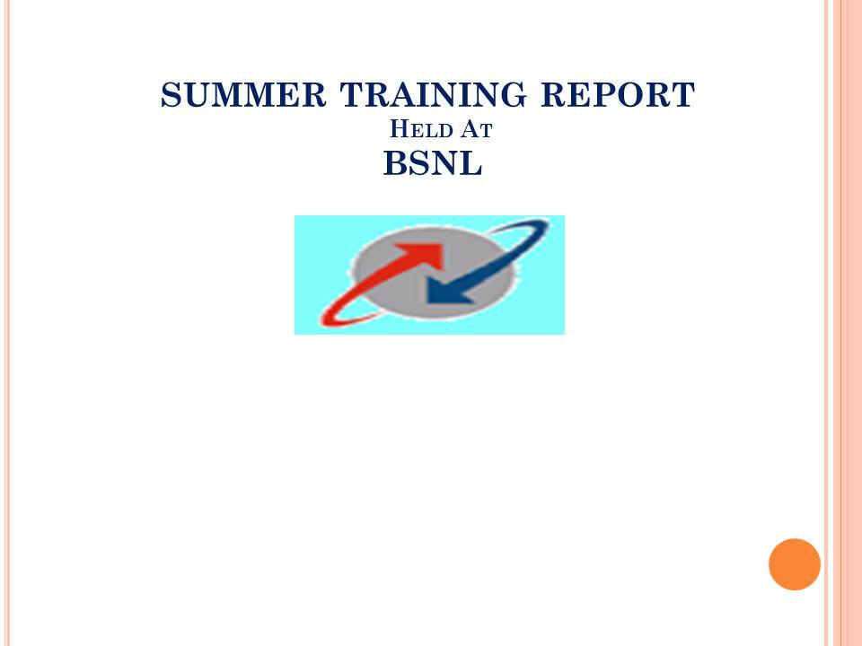 SUMMER TRAINING REPORT H ELD A T BSNL