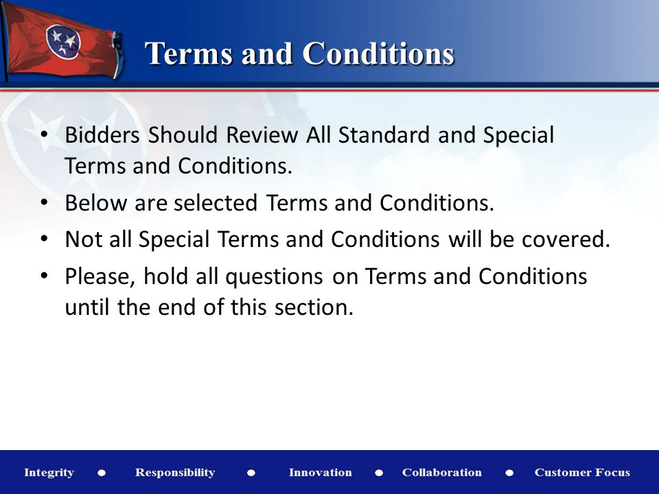 Terms and Conditions Bidders Should Review All Standard and Special Terms and Conditions.