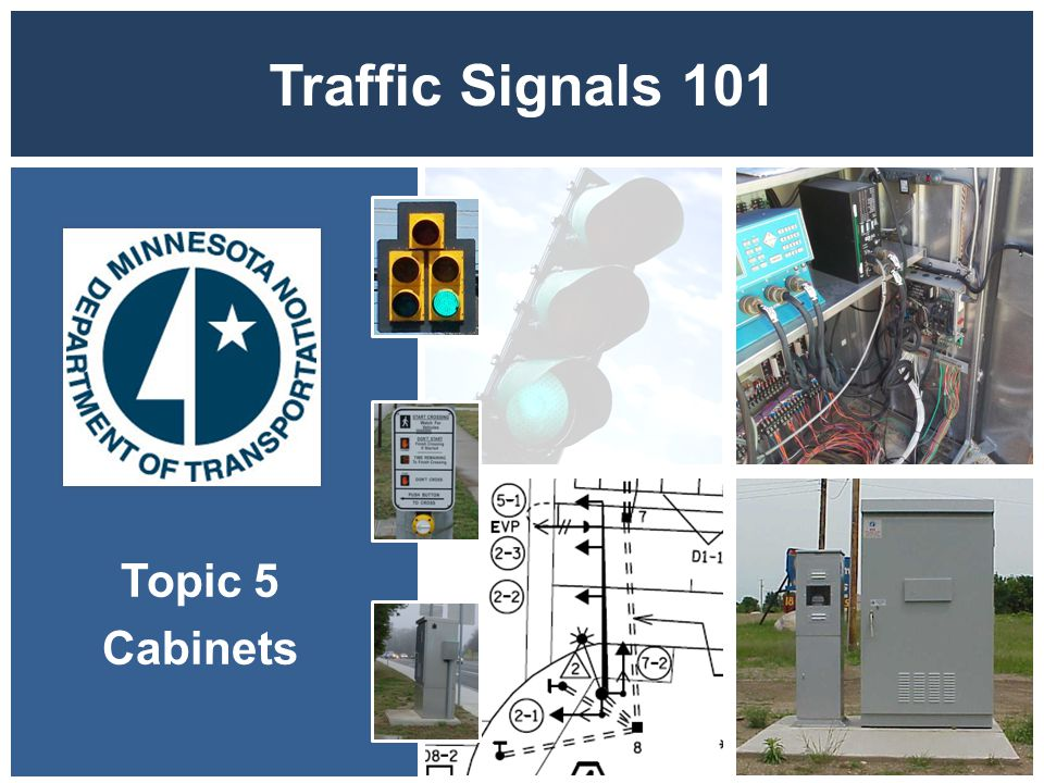 Traffic Signals 101 Topic 5 Cabinets