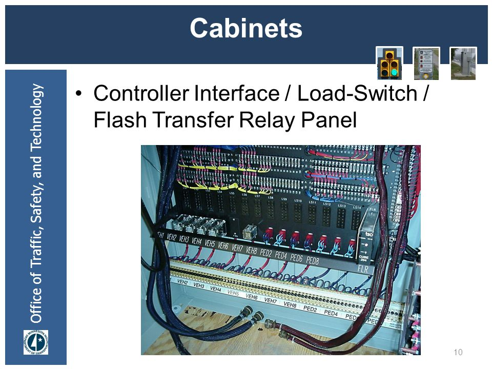 Office of Traffic, Safety, and Technology Cabinets Controller Interface / Load-Switch / Flash Transfer Relay Panel 10