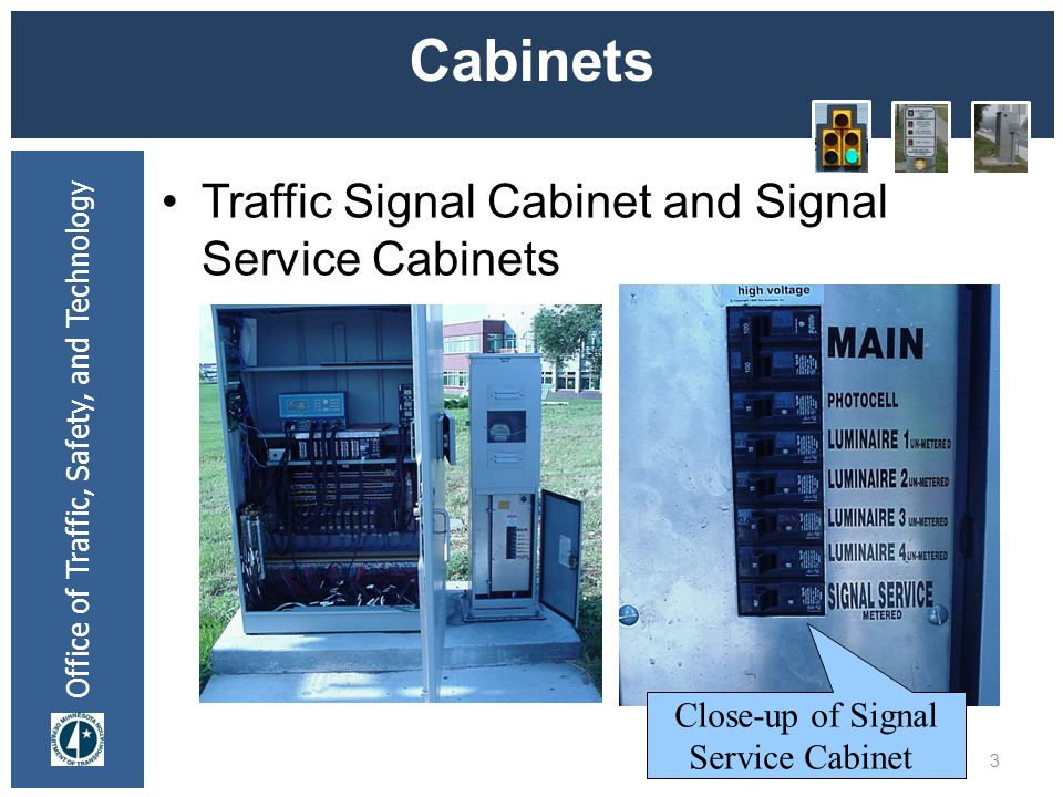 Office of Traffic, Safety, and Technology Cabinets Traffic Signal Cabinet and Signal Service Cabinets 3 Close-up of Signal Service Cabinet