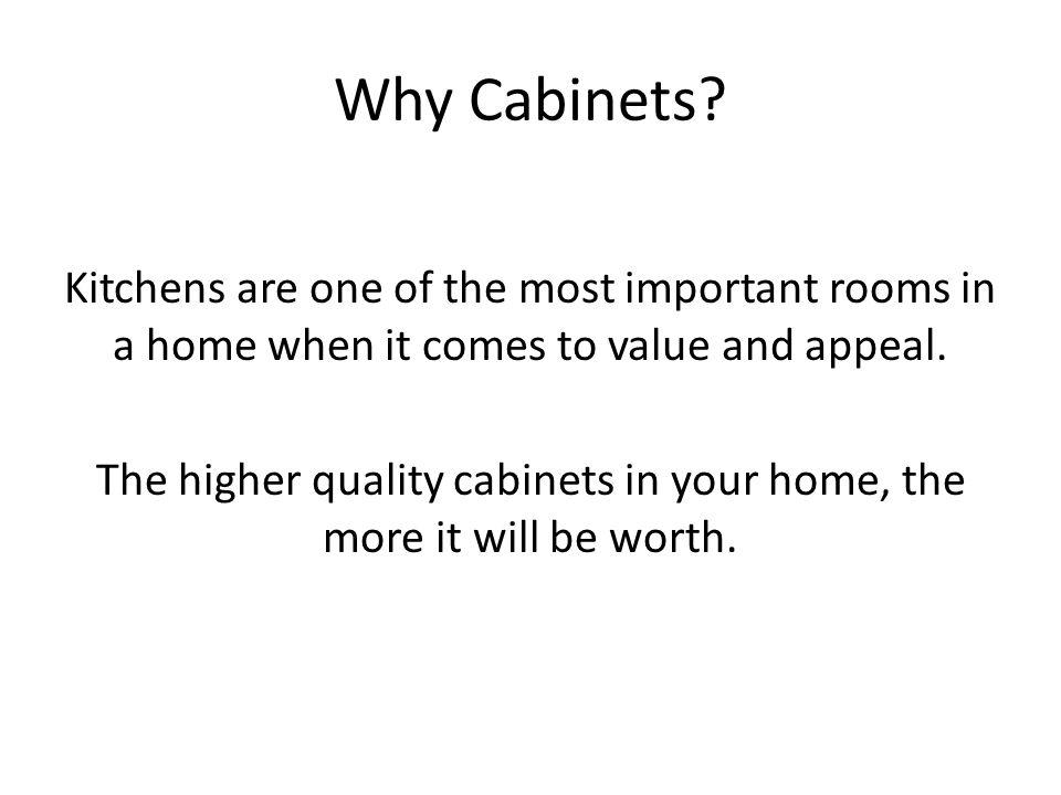 Why Cabinets.