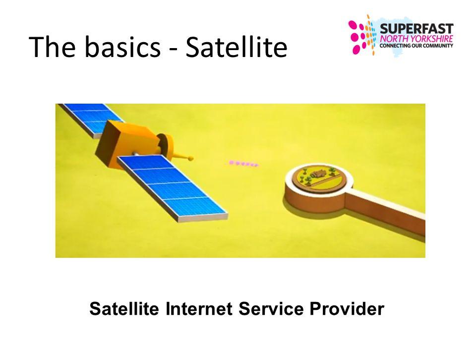 The basics - Satellite Satellite Internet Service Provider