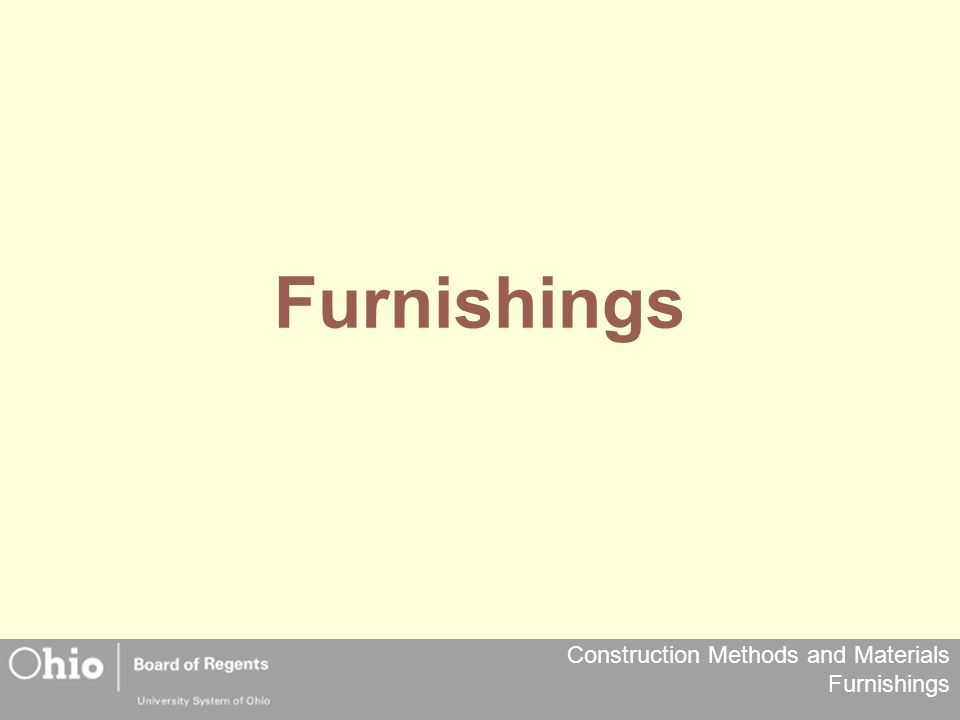 Construction Methods and Materials Furnishings Furnishings