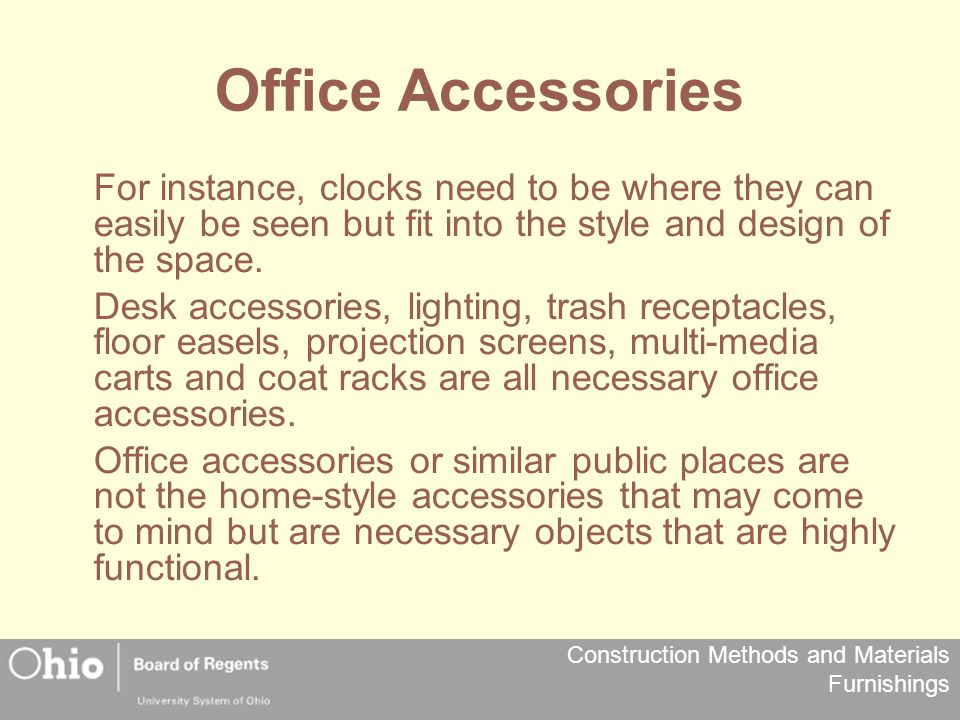Construction Methods and Materials Furnishings Office Accessories For instance, clocks need to be where they can easily be seen but fit into the style