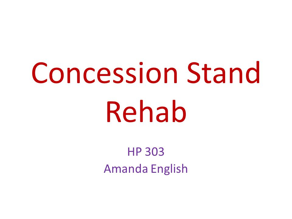 Concession Stand Rehab HP 303 Amanda English